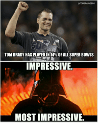 Tom Brady, May the 4th, and Brady: @TOMBRADYSEGO  TOM BRADY HAS PLAYED IN 14% OF ALL SUPER BOWLS  IMPRESSIVE.  MOST IMPRESSIVE. May The 4th Be With You https://t.co/EfSLxpm0JQ