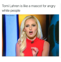 Go eat a Snickers or take a nap or something. Jesus. So cranky.: Tomi Lahren is like a mascot for angry  white people  Tank Sinatra Go eat a Snickers or take a nap or something. Jesus. So cranky.