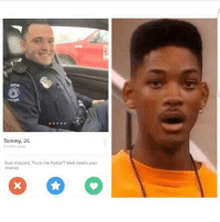 Fuck the Police, Funny, and Girls: Tommy, 26  4 miles away  Ever shouted, Fuck the Police Well, here's your  chance Ahhh shii 🔥🔥😂 - - - - funnyshit funmemes100 instadaily instaday daily posts fun nochill girl savage girls boys men women lol lolz follow followme follow for more funny content 💯 @funmemes100