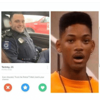 """Dude 😂😂: Tommy, 26  4 miles away  Ever shouted, """"Fuck the Police""""? Well, here's your  chance Dude 😂😂"""