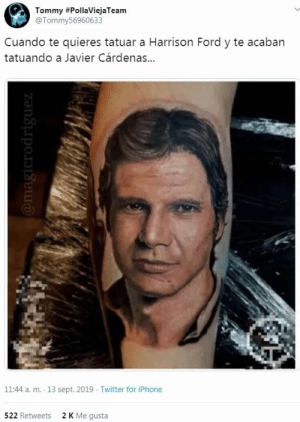 """Gif, Harrison Ford, and Iphone: Tommy #PollaViejaTeam  @Tommy56960633  Cuando te quieres tatuar a Harrison Ford y te acaban  tatuando a Javier Cárdenas...  11:44 a. m. 13 sept. 2019 Twitter for iPhone  522 Retweets  2 K Me gusta  @magicrodriguez <figure class=""""tmblr-full"""" data-orig-height=""""288"""" data-orig-width=""""500""""><img src=""""https://66.media.tumblr.com/01f0e935b7763e434c31a3a6859f46a5/b0a00916cac1b206-3c/s540x810/52077f9fe8f9d71fb1a24f6b1d320fc287fa966b.gif"""" data-orig-height=""""288"""" data-orig-width=""""500""""/></figure>"""