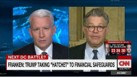 U.S. Senator Al Franken says the reason President Donald J. Trump wants to scale back financial safeguards is to get more money to the rich.: TOMORROW AT 9P ET  THE FUTURE  OF OBAMA CARE  23 26 30  NEXT DC BATTLE?  FRANKEN:TRUMP TAKING HATCHET TO FINANCIAL SAFEGUARDS CNN  6:33 PM PT  AC360° U.S. Senator Al Franken says the reason President Donald J. Trump wants to scale back financial safeguards is to get more money to the rich.