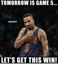 J.R. Smith be like... https://t.co/YY7CWSn6MW: TOMORROW IS GAME 5  @NBAMEMES  LET'S GET THIS WIN! J.R. Smith be like... https://t.co/YY7CWSn6MW