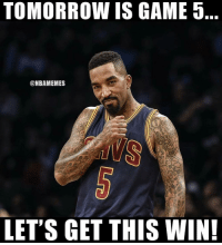 Nba, Game, and Tomorrow: TOMORROW IS GAME 5  @NBAMEMES  LET'S GET THIS WIN! Nooooooo JR 🤦🏻‍♂️🤦🏻‍♂️🤦🏻‍♂️🤦🏻‍♂️