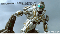 ~XyDz: TOMORROW U 2 CAN HAZ RECONZ  'For 150,000RP or $9.9  HALO MEMET ~XyDz