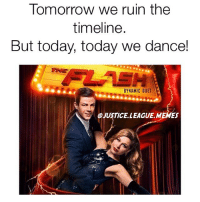 Hyped for the musical episode! -Nightwing: Tomorrow we ruin the  timeline.  But today, today we dance!  DYNAMIC DUET  @JUSTICE LEAGUE MEMES Hyped for the musical episode! -Nightwing