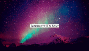 Tomorrow, Net, and Will: Tomorrow will be better https://iglovequotes.net/