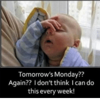 Tomorrow's Monday??  Again?? I don't think I can do  this every week! Not again...