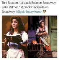 blackhistorymonthspam (and feel free to add to our music playlist on Spotify!! Link in bio): Toni Braxton, 1st black Belle on Broadway  Keke Palmer, 1st black Cinderella on  Broadway blackhistorymonthspam (and feel free to add to our music playlist on Spotify!! Link in bio)