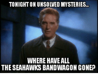Nfl, Seahawks, and All The: TONIGHT ON UNSOWED MYSTERIES...  WHERE HAVE ALL  THE SEAHAWKS BANDWAGON GONEO Where you at?  Credit - Cha Lee