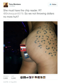 <p>Strippers are evolving (via /r/BlackPeopleTwitter)</p>: Tony Montana  @Artistikk  Follow  She must have the chip reader. RT  @Brokequan9378: So we not throwing dollars  no more huh?  RETWEETS  LIKES  3,926 3,240  5:20 PM- 21 Aug 2016 <p>Strippers are evolving (via /r/BlackPeopleTwitter)</p>