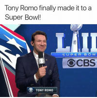 Memes, Super Bowl, and Tony Romo: Tony Romo finally made it to a  Super Bowl!  SUPER BO W  OCBS  TONY ROMO