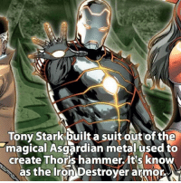 Memes, Suits, and 🤖: Tony Stark built a suit out of the  magical Asgardian metal used to  create Thors hammer. It's know  as the Iron Destroyer armor, Known* Iron Destroyer Armour is crazy 😱