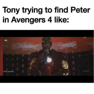 Target, Tumblr, and Avengers: Tony trying to find Peter  in Avengers 4 like:  -THE JOY-  Soshi byuntae abbyfins: soshi-byuntae: He just wants to find his son  Please unmute 😂😂😂