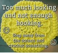 """Seriously...I want to make everything!!! I need to start crocheting now and STOP collecting patterns!! :) Oh, wait. """"She who dies with the most yarn and patterns wins."""" Never mind.: Too much looking  and notenough  hooking  2  Step away from  the screen and  crochet something Seriously...I want to make everything!!! I need to start crocheting now and STOP collecting patterns!! :) Oh, wait. """"She who dies with the most yarn and patterns wins."""" Never mind."""