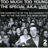 Now you're married with a kid, do you remember having fun with...The Specials (Official)?: TOO MUCH TOO YOUNG  GUNS OF NAVARONE/LONG SHOT KICK THE BUCKET/LIQUIDATOR/SKINHEAD MOONSTOMP  THE SPECIAL A.K.A. LIVE!  FEATURING RICO  THE SHORTEST #1 OF THE 8Os SKANKED ITS  WAY TO THE TOP SPOT THIS WEEK IN 198O  Os  solute  Radio  TONE  RECORDS Now you're married with a kid, do you remember having fun with...The Specials (Official)?
