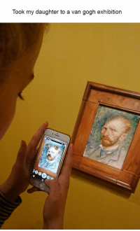 Dank, Memes, and Dank Memes: Took my daughter to a van gogh exhibition Top 24 Funniest Dank Memes Try Not To Laugh