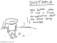Memes, 🤖, and Dystopia: Toothpaste For Dinner .com  DYSTOPIA  was Letter  when  was a funny  ex- eration abet  the fet re being  terrible Dystopia (from http://toothpastefordinner.com)