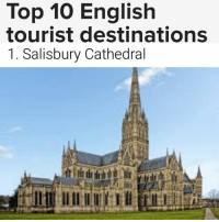 Memes, English, and 🤖: Top 10 English  tourist destinations  1. Salisbury Cathedral