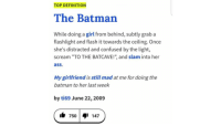 "<p>The Batman via /r/dank_meme <a href=""http://ift.tt/2Aa1vmh"">http://ift.tt/2Aa1vmh</a></p>: TOP DEFINITION  The Batman  While doing a girl from behind, subtly grab a  flashlight and flash it towards the ceiling. Once  she's distracted and confused by the light,  scream ""TO THE BATCAVE!""', and slam into her  ass.  My girlfriend is still mad at me for doing the  batman to her last week  by ti69 June 22, 2009  ib 750 147 <p>The Batman via /r/dank_meme <a href=""http://ift.tt/2Aa1vmh"">http://ift.tt/2Aa1vmh</a></p>"