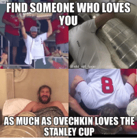 Ovi finally getting the Cup is like the good guy finally getting the girl at the end of the movie: TOP  FIND SOMEONE WHO LOVES  YOU  @nhl ref logic  8  AS MUCH AS OVECHKIN LOVES THE  STANLEY CUP Ovi finally getting the Cup is like the good guy finally getting the girl at the end of the movie
