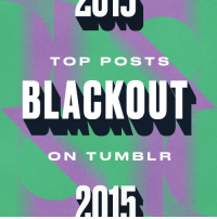 "<h2><a href=""http://yearinreview.tumblr.com/tagged/blackout"">Top Posts: Blackout</a></h2><p>A movement of pictures, gifs, videos, selfies, and stories from the Black community. Thank you, Tumblr, for celebrating yourself.</p><p>Learn more about the movement <a href=""http://tumblr.theblackout.org/post/114966275331/official-blackoutday-masterpost-created-march"">here</a>.</p>: TOP POSTS  BLACKOUT  ON TUMBLR  2015 <h2><a href=""http://yearinreview.tumblr.com/tagged/blackout"">Top Posts: Blackout</a></h2><p>A movement of pictures, gifs, videos, selfies, and stories from the Black community. Thank you, Tumblr, for celebrating yourself.</p><p>Learn more about the movement <a href=""http://tumblr.theblackout.org/post/114966275331/official-blackoutday-masterpost-created-march"">here</a>.</p>"