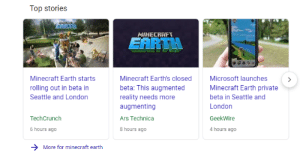 Breaking News: MINECRAFT 2 RELEASED: Top stories  EARTH  MINECRAFT  EARTH  Minecraft Earth starts  Minecraft Earth's closed  Microsoft launches  rolling out in beta in  Seattle and London  beta: This augmented  reality needs more  Minecraft Earth private  beta in Seattle and  London  augmenting  TechCrunch  Ars Technica  GeekWire  6 hours ago  8 hours ago  4 hours ago  More for minecraft earth Breaking News: MINECRAFT 2 RELEASED