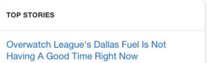 Dallas, Good, and Time: TOP STORIES  Overwatch League's Dallas Fuel Is Not  Having A Good Time Right Now
