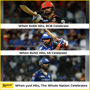 We were really happy when Yuvi was scoring. Weren't you too?: top  When Kohli Hits, RCB Celebratee  When Rohit Hits, MI Celebrate  SAMSUN  Bewakoof When yuvi Hits, The Whole Nation Celebrates  com We were really happy when Yuvi was scoring. Weren't you too?