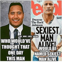 Ageing like wine.: TOPPHYSIaUESWEARCOM  Special  Dwayne  The Rock'  Johnson  SEXIEST  MAN  @HE WHO LIKES SASHA  WHOWOULDVE  THOUGHT THAT  WOULD BE  ONE DAY  NAMED SEXIEST  THIS MAN MAN ALIVE Ageing like wine.