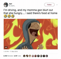 Blackpeopletwitter, Driving, and Food: tori  @toorril  Follow  I'm driving, and my momma gon blurt out  that she hungry.... i said there's food at home  GIF  1:10 PM- 11 Mar 2018  2,166 Retweets 5,167 Likes <p>How the turntables 😈 (via /r/BlackPeopleTwitter)</p>