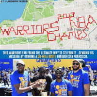 Going the extra mile: tort Mason  MARINA  01  DISTRIGia  Presidio  CHINATOWN  Lands End  San Franc  Golden Gate  18th St  i Mount Sutro  THIS WARRIORS FAN FOUND THE ULTIMATE WAY TO CELEBRATE...SENDING HIS  MESSAGE BY RUNNING A  50-MILE ROUTE THROUGH SAN FRANCISCO  a 1947 1  2015  DAY  NBA  DAY u NBA  @cessports Going the extra mile