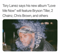"torylanez says his new album will feature chrisbrown brysontiller 2chainz and more 🔥🔥: Tory Lanez says his new album ""Love  Me Now"" will feature Bryson Tiller, 2  Chainz, Chris Brown, and others torylanez says his new album will feature chrisbrown brysontiller 2chainz and more 🔥🔥"