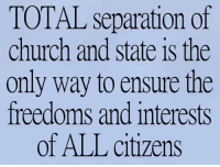 Check out our secular apparel shop! http://wflatheism.spreadshirt.com/: TOTAL separation of  church and state is the  only way to ensure the  freedoms and interests  of ALL citizens Check out our secular apparel shop! http://wflatheism.spreadshirt.com/