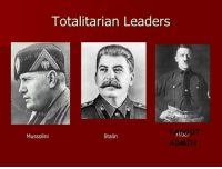 my rule begins today. bow to me: Totalitarian Leaders  Mussolini  Stalin  ADMIN my rule begins today. bow to me