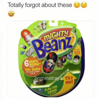 Anaconda, Memes, and Cool: Totally forgot about these 6  PR  5+  mIGHTY  INCLUDES  Meca  Bean  6  MİGH  BEANZ  INSIDE  100 Beanz  TO COLLECT, TRADE  & PLAY  orninstr  TİLT  Me!  PLay COOL  Games  SEE INSIDE Who had these??