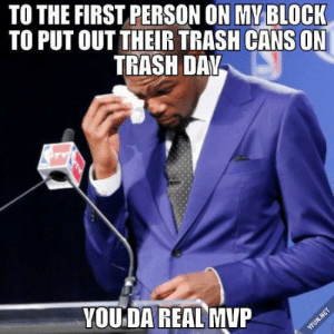 Id never remember if it wasnt for you, kind stranger.: TOTHE FIRST PERSON ON MYBLOCK  TO PUT OUT THEIR TRASH CANS ON  TRASH DAV  VOUDA REAL MUP Id never remember if it wasnt for you, kind stranger.