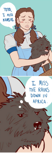 Africa, Target, and Tumblr: TOTO  I MISS  KAS   L MISS  THE RAINS  DOWN IN  AFRICA mentalmutant: bearly-dressed: I came here to shitpost, and shitpost I will.  I don't have any words