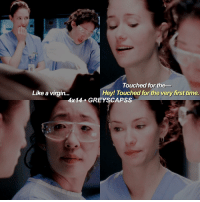 """greysanatomy   cristina's like """"did i say this was A DUET?"""" jdkdk me: Touched for the  Hey! Touched for the very first time.  Like a virgin  4x14 GREY SCAPSS greysanatomy   cristina's like """"did i say this was A DUET?"""" jdkdk me"""