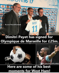 Memes, 🤖, and Ham:  #TOUSOLYMPIENS  CEPAC  PAYET  fb.com/The LADFootball  CEPA  boulanger  Dimitri Payet has signed for  Olympique de Marseille for £25m.  decom rime com  fb.com/TheLADFootball  Here are some of his best  moments for West Ham! This..