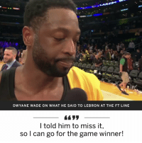 Dwyane Wade, Memes, and The Game: TOYOTA  DWYANE WADE ON WHAT HE SAID TO LEBRON AT THE FT LINE  l told him to miss it,  so l can go for the game winner! 😂 Dwyane Wade asked LeBron to miss his final free throw attempts so Wade could go for the game winner.    (Via @ESPNNBA) https://t.co/0I2X4NrKxu