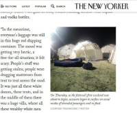 "Food, Mood, and Tumblr: TPOULAR EARCH THE NEW YORKER  SECTIONS LATEST  and vodka bottles.  ""In the meantime,  everyone's luggage was still  in this huge red shipping  container. The mood was  getting very hectic, a  free-for-all situation; it felt  scary. People's stuff was  getting stolen; people were  dragging mattresses from  tent to tent across the sand.  It was just all these white  domes, these tents, and in  the middle of them there  was a huge villa, where al mda of stranded passengers and no food.  these wealthy white men COURTESY TRUONGASM/TWITTER  On Thursday, as the festivals first weekend was  about to begin, accounts began to surface on social <p><a href=""http://softtrade.tumblr.com/post/160096959539/the-new-yorker-literally-has-an-edit-w-dashcons"" class=""tumblr_blog"">softtrade</a>:</p><blockquote><p>The New Yorker literally has an edit w Dashcons ball pit as one of their fyre fest pictures what a world</p></blockquote>"