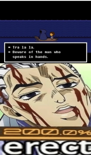 My name is Yoshikage Kira, I am 33 years old and...: Tra la la.  Beware of the man who  speaks in hands.  200.c  .096  erect My name is Yoshikage Kira, I am 33 years old and...