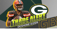 Memes, 🤖, and Green Bay: TRADE AEeT  DESHONE KIZER MORE: @deshonekizer is heading to Green Bay https://t.co/BGpDOUb7Fl https://t.co/gROs0IuQFS