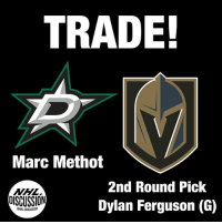 Memes, National Hockey League (NHL), and Las Vegas: TRADE!  Marc Methot  NHL  OISCUSSION  2nd Round Pick  Dylan Ferguson (G)  HDISCUSSION The Golden Knights have received only a second round pick for their only top four defenseman. Ferguson was drafted 194 by the Stars in this year's draft. The second round pick is in 2020 Ferguson Stars Vegas GoldenKnights NHLDiscussion Trade