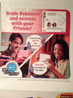 Friends, Nintendo, and Tumblr: Trade Pokmon  Auricular Nintendo DS  and secrets  with your  friends!  Trade you my  WeaVile  Cor  MUnChla  ays some  nintendo  Wi-Fi  MunChlax  is pretty hot..  fry again.  Go to  NintendoWiFi.comm  to get started!  Selection may vary at retail. Games, system, and headset sold separately.  Pokéde kiyotakamine: kiyotakamine: munchlax is pretty hot happy 10 year anniversary of munchlax being pretty hot