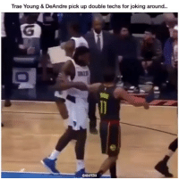 The ref thought they were serious 💀😂🔥 - Follow @_nbamemes._ - via @nbapedia: Trae Young & DeAndre pick up double techs for joking around..  @NBAPEDIA The ref thought they were serious 💀😂🔥 - Follow @_nbamemes._ - via @nbapedia