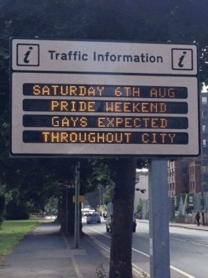 Pridefulness: Trafic Information  PRIDE HEEKEND  GAYS EXPECTED  THROUGHOUT CIT