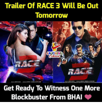 Blockbuster, Race, and Indianpeoplefacebook: Trailer Of RACE 3 Will Be Out  lomorrow  LAUGHING  RAMESH S.  TAURAN  SALMA KHAN  Get Ready To Witness One More  Blockbuster From BHAI #Race3 #SalmanKhan
