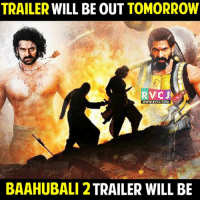 Memes, 🤖, and Baahubali: TRAILER WILL BE OUT TOMORROW  RVC J  WWW. RVCJ.COM  BAAHUBALI 2 TRAILER WILL BE Finally!